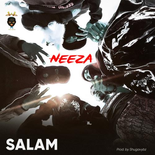 "Neeza – ""SALAM"" #Arewapublisize"