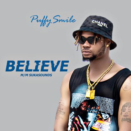 """Puffysmile – """"Believe"""" #Arewapublisize"""