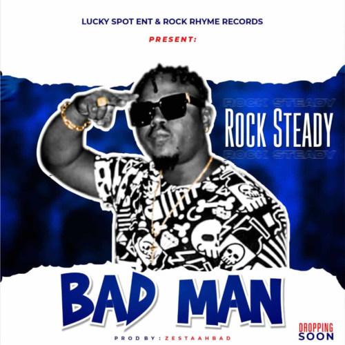 """Rocksteady – """"Badman"""" #Arewapublisize"""