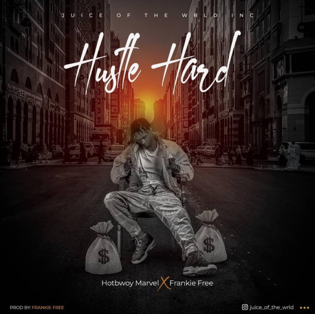 "Hotbwoy Marvel x Frankie Free – ""Hustle Hard"" #Arewapublisize"