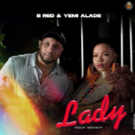 """B Red – """"Lady"""" ft. Yemi Alade"""