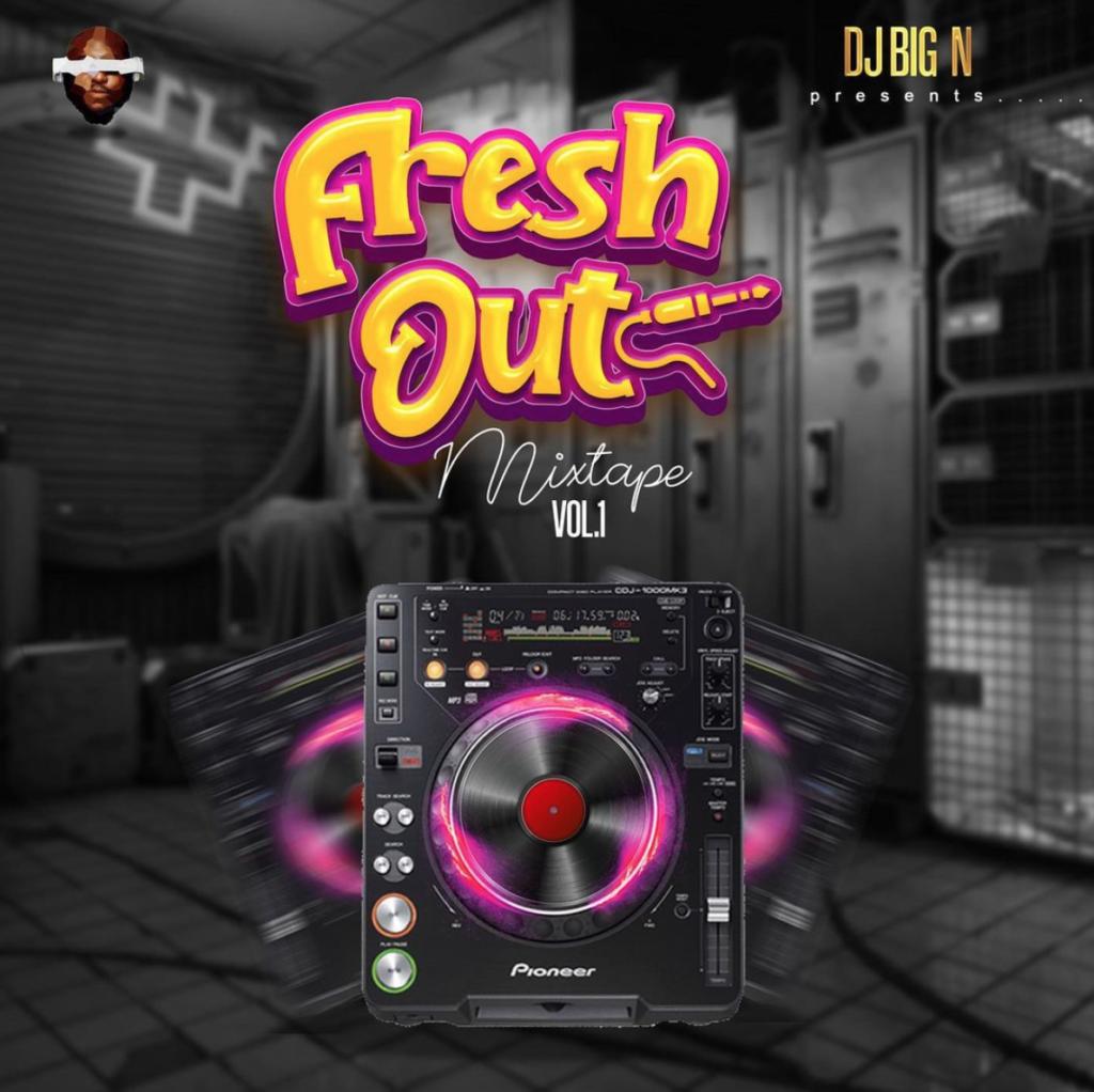 "[DJ Mix] DJ Big N – ""Fresh OutMixtape Vol. 1"""