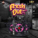 """[DJ Mix] DJ Big N – """"Fresh Out Mixtape Vol. 1"""""""
