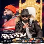 """Prince Val – """"Tangerewa"""" ft. Slow Dog"""