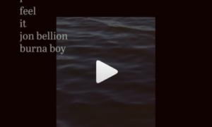 Jon Bellion Burna Boy I Feel It Lyrics