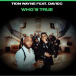 "Tion Wayne f. Davido – ""Who's True LYRICS"""