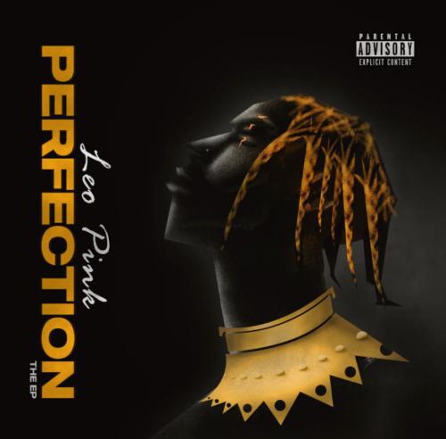 "[EP] Leo Pink – ""Perfection"" #Arewapublisize"