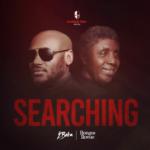 """2Baba – """"Searching"""" ft. Bongos Ikwue"""