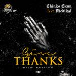 "Chinko Ekun – ""Give Thanks"" ft. Medikal"