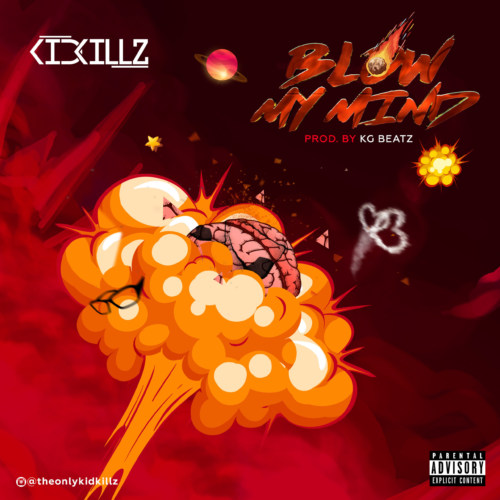 "VIDEO | AUDIO: Kidkillz – ""Blow My Mind"""