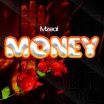 """Mzeal – """"Money"""" (Prod. by Topage)"""