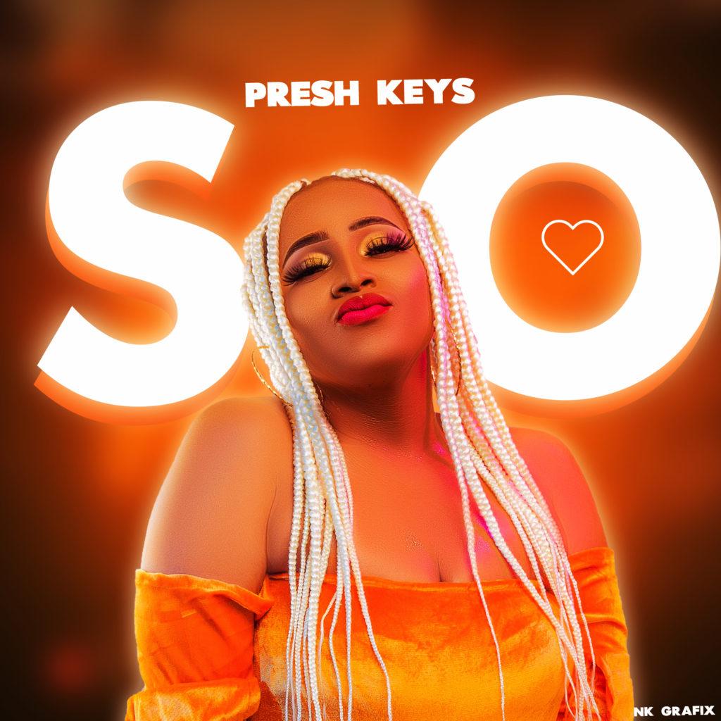"Presh Keys – ""SO"" #Arewapublisize"