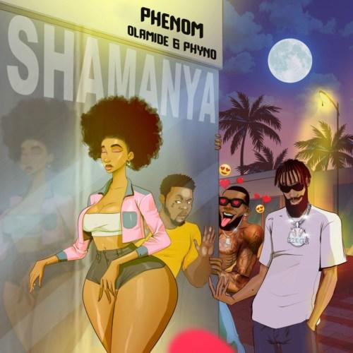"""Phenom – """"Shamanya"""" ft. Olamide x Phyno #Arewapublisize"""