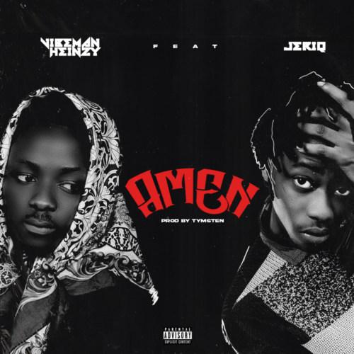 """Vibeman Heinzy – """"Amen"""" ft. Jeriq #Arewapublisize"""