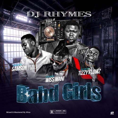 "DJ Rhymes – ""Bahd Girls"" ft. Samson Yung, Tizzy Flowz & Wiss Mani #Arewapublisize"