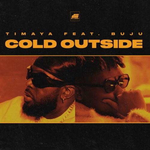 Timaya Cold Outside Buju