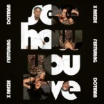 """X ReeZie – """"See How You Love"""" ft. Dotman"""