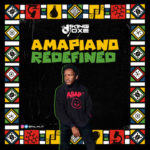 [Mixtape] DJ King Oxe – Amapiano Redefined