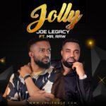 "Joe Legacy – ""Jolly"" ft. Mr Raw"