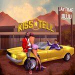 "Jaytime – ""Kiss N Tell"" ft. Buju"