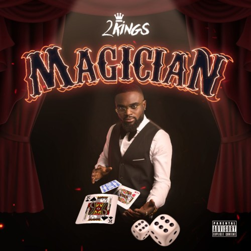 """[EP] 2Kings – """"Magician"""" The EP #Arewapublisize"""