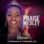 "Minister O'Seun – ""Praise Medley"" (Celebrate With Me)"