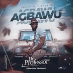 """De Professor – """"Agbawu"""""""