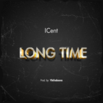 """ICent – """"Long Time"""""""
