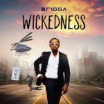 "Erigga – ""Wickedness"""