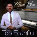 "Moses Bliss – ""Too Faithful"" (LIVE)"