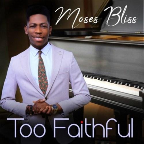 "Moses Bliss – ""Too Faithful"" (LIVE) #Arewapublisize"